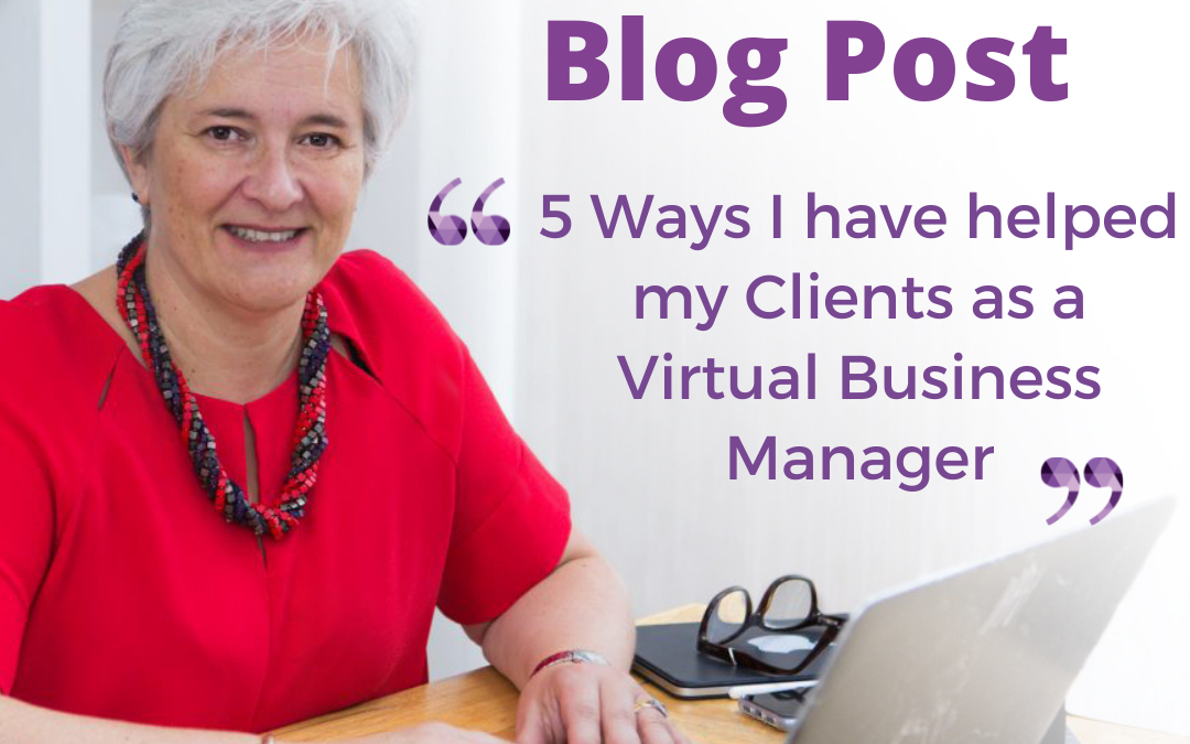5 ways I have supported my Clients as a Virtual Business Manager