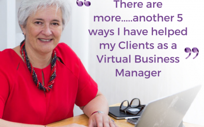 There are some more….another 5 ways I have helped my Clients.