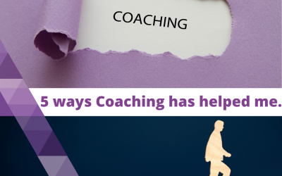 5 ways working with a Coach has helped me.
